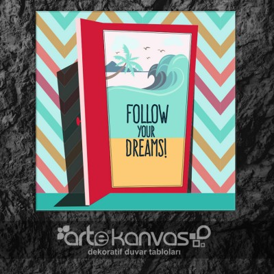 Follow Your Dreams Kanvas Tablo