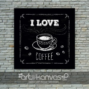 I Love Coffee Kanvas Tablo
